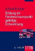 Cover-Bild zu Bildung im Förderschwerpunkt geistige Entwicklung von Fischer, Erhard