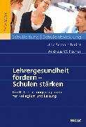 Cover-Bild zu Lehrergesundheit fördern - Schulen stärken von Schaarschmidt, Uwe