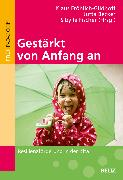 Cover-Bild zu Gestärkt von Anfang an von Fröhlich-Gildhoff, Klaus (Hrsg.)