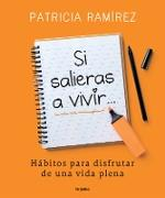 Cover-Bild zu Si salieras a vivir... / If You Went Out and Lived von Ramirez, Patricia