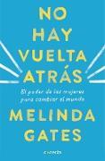 Cover-Bild zu No hay vuelta atrás: El poder de las mujeres para cambiar el mundo / The Moment of Lift: How Empowering Women Changes the World von Gates, Melinda