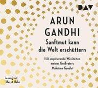 Cover-Bild zu Sanftmut kann die Welt erschüttern. 150 inspirierende Weisheiten meines Großvaters Mahatma Gandhi von Gandhi, Arun