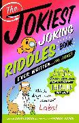 Cover-Bild zu The Jokiest Joking Riddles Book Ever Written . . . No Joke! (eBook) von Boone, Brian