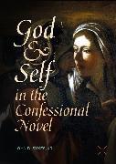 Cover-Bild zu God and Self in the Confessional Novel (eBook) von Sykes, Jr., John D.