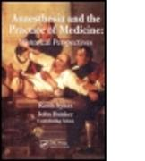 Cover-Bild zu Anaesthesia and the Practice of Medicine: Historical Perspectives von Sykes, Keith