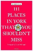Cover-Bild zu 111 Places in York that you shouldn't miss von Titley, Chris