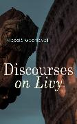 Cover-Bild zu Discourses on Livy (eBook) von Machiavelli, Niccolò