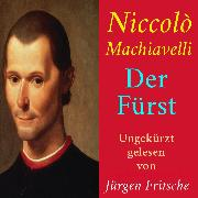 Cover-Bild zu Niccolò Machiavelli: Der Fürst (Audio Download) von Machiavelli, Niccolò