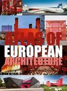 Cover-Bild zu Atlas of European Architecture von Braun, Markus Sebastian (Hrsg.)