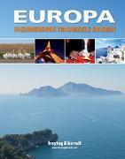 Cover-Bild zu Europa - Faszinierende Traumziele erleben von Freytag-Berndt und Artaria KG (Hrsg.)