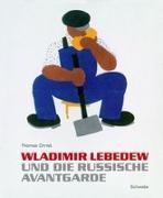 Cover-Bild zu Wladimir Lebedew und die russische Avantgarde von Christ, Thomas