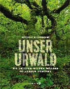 Cover-Bild zu Unser Urwald von Schickhofer, Matthias