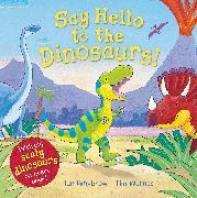 Cover-Bild zu Say Hello to the Dinosaurs! von Whybrow, Ian