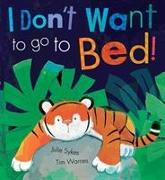 Cover-Bild zu I Don't Want To Go To Bed! von Sykes, Julie