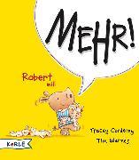 Cover-Bild zu Robert will Mehr! von Corderoy, Tracey