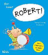 Cover-Bild zu Hier kommt Robert! von Corderoy, Tracey