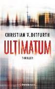 Cover-Bild zu Ultimatum von Ditfurth, Christian v.