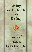 Cover-Bild zu Living with Death and Dying von Kübler-Ross, Elisabeth