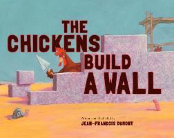 Cover-Bild zu The Chickens Build a Wall von Dumont, Jean-Francois
