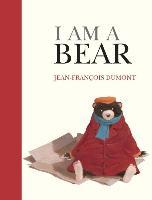 Cover-Bild zu I Am a Bear von Dumont, Jean-Francois