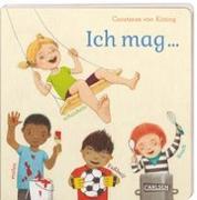 Cover-Bild zu Ich mag ... schaukeln, malen, Fußball, Krach von von Kitzing, Constanze