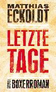 Cover-Bild zu Letzte Tage (eBook) von Eckoldt, Matthias