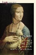 Cover-Bild zu Leonardo Da Vinci und seine Zeit von Næss, Atle