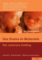 Cover-Bild zu Das Drama im Mutterleib - Der verlorene Zwilling von Austermann, Alfred R.