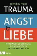 Cover-Bild zu Trauma, Angst und Liebe von Ruppert, Franz