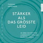 Cover-Bild zu Stärker als das größte Leid von Hohensee, Thomas