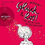 Cover-Bild zu Glück und los! - Lina und die Sache mit den Wünschen (Gekürzte Lesung) (Audio Download) von Bach, Dagmar