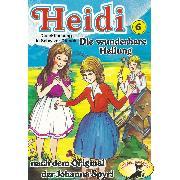Cover-Bild zu Heidi, Folge 6: Die wunderbare Heilung (Audio Download) von Spyri, Johanna