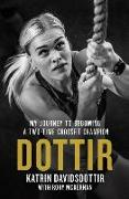Cover-Bild zu The Fittest Woman on Earth: The Making of a Two-Time Crossfit Champion von Davidsdottir, Katrin