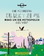 Cover-Bild zu Die 900 besten Kurztrips rund um die Metropolen der Welt von Tönnies, Sabine (Übers.)