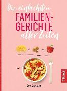 Cover-Bild zu Die einfachsten Familiengerichte aller Zeiten (eBook) von Sinzenich, Steffi