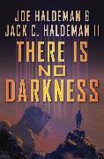 Cover-Bild zu There Is No Darkness (eBook) von Haldeman, Joe