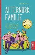 Cover-Bild zu Afterwork-Familie (eBook) von Klüver, Nathalie