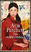 Cover-Bild zu Das Holländerhaus von Patchett, Ann