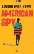 Cover-Bild zu American Spy von Wilkinson, Lauren