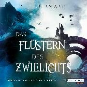 Cover-Bild zu Das Flüstern des Zwielichts (Audio Download) von Bernard, C. E.