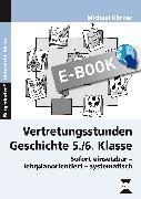 Cover-Bild zu Vertretungsstunden Geschichte 5./6. Klasse (eBook) von Körner, Michael