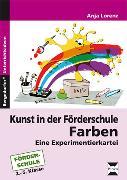 Cover-Bild zu Kunst in der Förderschule: Farben von Lorenz, Anja
