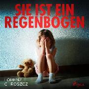 Cover-Bild zu Sie ist ein Regenbogen (Ungekürzt) (Audio Download) von Chroszcz, Lorenz