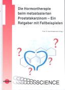 Cover-Bild zu Die Hormontherapie beim metastasierten Prostatakarzinom von Heidenreich, Axel (Hrsg.)