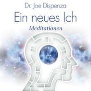 Cover-Bild zu Dispenza, Dr. Joe: Ein neues Ich