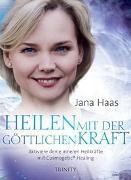 Cover-Bild zu Haas, Jana: Heilen mit der göttlichen Kraft