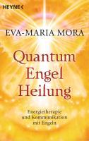 Cover-Bild zu Mora, Eva-Maria: Quantum-Engel-Heilung