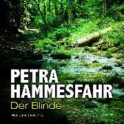 Cover-Bild zu Der Blinde (Audio Download) von Hammesfahr, Petra