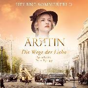 Cover-Bild zu Die Wege der Liebe (ungekürzt) (Audio Download) von Sommerfeld, Helene