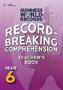 Cover-Bild zu Record Breaking Comprehension Year 6 Teacher's Book von Guinness World Records